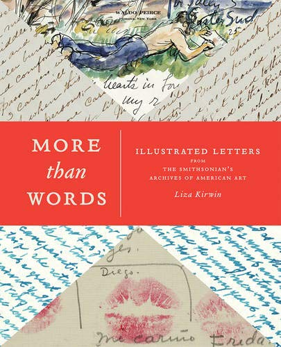 More than Words Illustrated Letters from the Smithsonians Archives of American Art