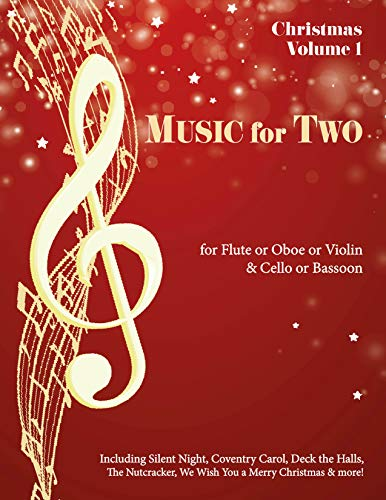 Music for Two, Christmas for Flute, Oboe or Violin and Cello or Bassoon (Flute Christmas Last)