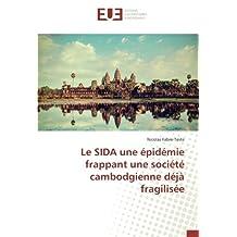 Le SIDA une épidémie frappant une société cambodgienne déjà fragilisée