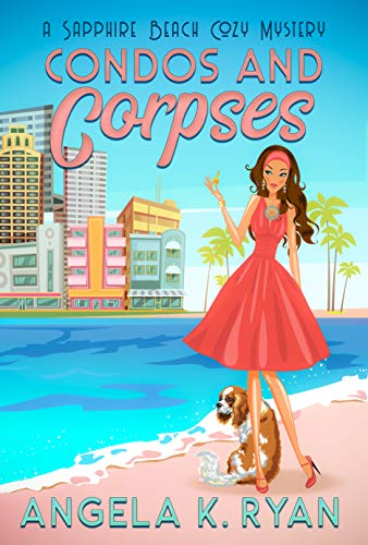 Condos and Corpses (Sapphire Beach Cozy Mystery Series Book 1) by [Ryan, Angela K]