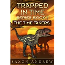 The Time Takers (Trapped in Time Book 1)