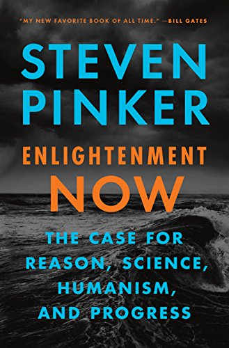 Enlightenment Now: The Case for Reason, Science, Humanism, and Progress cover