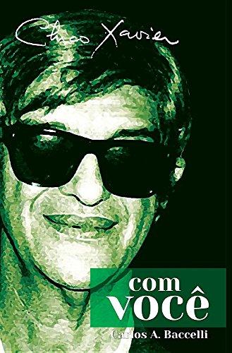 Chico Xavier Com Vocè (Portuguese Edition)
