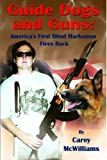 Guide Dogs and Guns, Carey McWilliams, 1600022952
