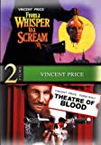 From a Whisper to a Scream / Theatre of Blood - 2 Movies Starring Vincent Price