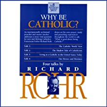 Why Be Catholic? Speech by Richard Rohr Narrated by Richard Rohr