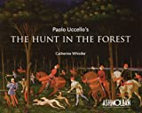 Paolo Uccello's the Hunt in the Forest, Catherine Whistler and Paolo Uccello, 1854442481
