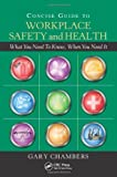 Concise Guide to Workplace Safety and Health, Gary Chambers, 1439807329