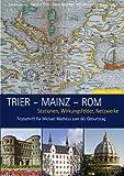 Trier - Mainz - Rom : Stationen, Wirkungsfelder, Netzwerke: Festschrift Für Michael Matheus Zum 60. Geburtstag, Esposito, Anna and Matheus, Michael, 3795427630