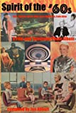 Spirit of the '60s: A Film and Television Photo Album: Elvis, Batman, Doctor Who, Gerry Anderson, Irwin Allen (a fun 4 fans history)
