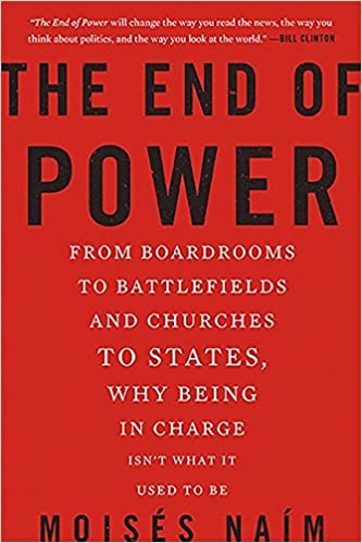 The end of power from boardrooms to battlefields and churches to the end of power from boardrooms to battlefields and churches to states why being in charge isnt what it used to be moises naim 0884730358224 fandeluxe Gallery
