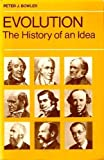 Evolution : The History of an Idea, Bowler, Peter J., 0520048903