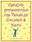 img - for Creative Interventions for Troubled Children & Youth by Liana Lowenstein, MSW (April 24, 1999) Paperback book / textbook / text book