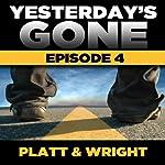 Yesterday's Gone: Season 1 - Episode 4 | Sean Platt,David Wright