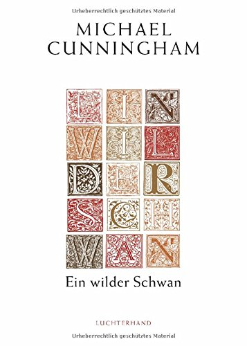 Michael Cunningham: Ein wilder Schwan«