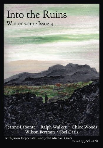 Into the Ruins: Winter 2017 (Volume 4)