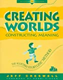 Creating Worlds, Constructing Meaning : The Scottish Storyline Method, Creswell, Jeff, 0435072447