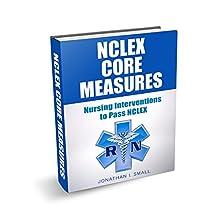 The Nursing Book on NCLEX Core Measures: Nursing Guide to Pass NCLEX