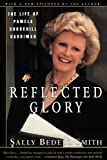 Reflected Glory, Sally Bedell Smith and Sally Smith, 0684835630