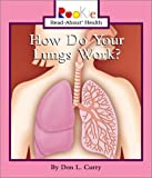 How Do Your Lungs Work?, Don L. Curry, 0516258621