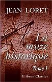 La Muze Historique, Ou Recueil des Lettres en Vers : Tome 1 (1650 - 1654), Loret, Jean, 0543941906
