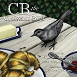 img - for 'CB' The Croissant Bird book / textbook / text book
