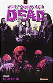 The Walking Dead: Le copertine Vol.1: S Menchetti