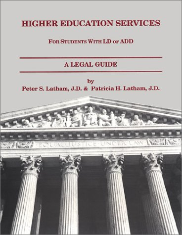 Higher Education Services: For Students with LD or ADD, A Legal Guide - 1999