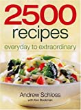 2500 Recipes, Andrew Schloss and Ken Bookman, 0778801624