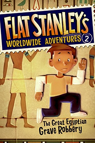 Flat Stanleys Worldwide Adventures #2: The Great Egyptian Grave Robbery