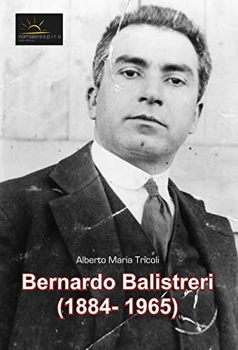 Bernardo Balistreri (1884-1965). Ediz. illustrata
