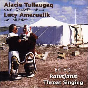 Alacie Tullaugaq & Lucy Amarualik - Throat Singing (Eskimo ...