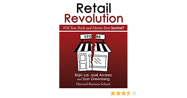 Amazon retail revolution will your brick and mortar store amazon retail revolution will your brick and mortar store survive ebook rajiv lal jos alvarez dan greenberg kindle store fandeluxe Image collections