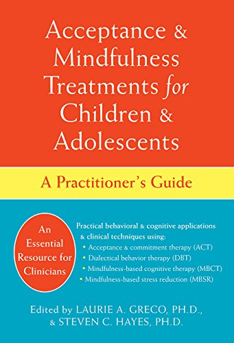 Download Acceptance and Mindfulness Treatments for Children and Adolescents: A Practitioner's Guide Pdf