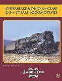 img - for Chesapeake & Ohio K-4 Class 2-8-4 Steam Locomotives (Chesapeake & Ohio History Series) book / textbook / text book