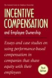 Incentive Compensation and Employee Ownership, Scott S. Rodrick, 0926902547