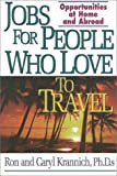 Jobs for People Who Love to Travel, Ron Krannich and Caryl Rae Krannich, 1570231141
