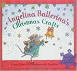Angelina Ballerinas Christmas Crafts (Angelina Ballerina (8x8))