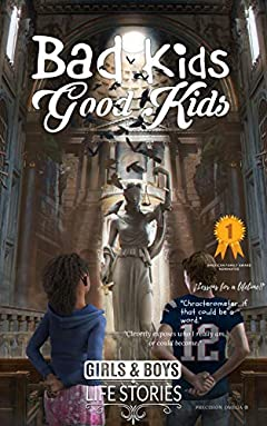 Bad Kids Good Kids: Girls & Boys Life Stories
