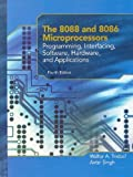 The 8088 and 8086 Microprocessors: Programming, Interfacing, Software, Hardware, and Applications (4th Edition) 4th Edition by Triebel, Walter A.; Singh, Avtar published by Prentice Hall Hardcover