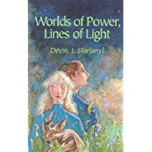 Worlds of Power, Lines of Light