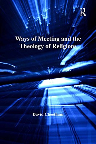 Ways of Meeting and the Theology of Religions (Transcending Boundaries in Philosophy and Theology) por David Cheetham