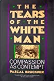 The Tears of the White Man: Compassion As Contempt