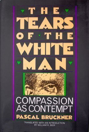 White Tear (The Tears of the White Man: Compassion As Contempt (English and French Edition))