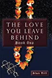 img - for The Love You Leave Behind - Book One book / textbook / text book