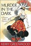 Murder in the Dark: A Phryne Fisher Mystery (Phryne Fisher Murder Mysteries)