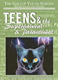 Teens and the Supernatural and Paranormal, Hal Marcovitz, 1590848764
