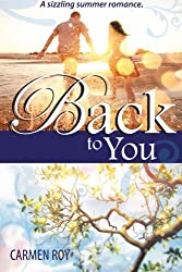 Back to You: A contemporary summer romance.