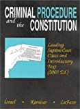 Criminal Procedure and the Constitution : Leading Supreme Court Cases and Introductory Text 2003, Israel, Jerold H., 0314146695