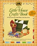 My Little House Crafts Book: 18 Proje...